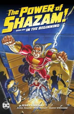 The Power of Shazam! Book 1: In the Beginning by Jerry Ordway