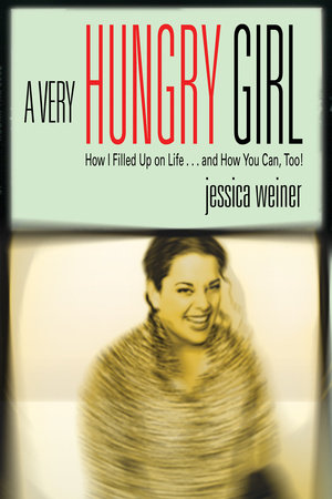 A Very Hungry Girl by Jessica Weiner