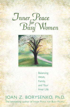 INNER PEACE FOR BUSY WOMEN/TRADE by Joan Borysenko