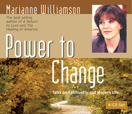 Power to Change by Marianne Williamson