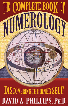 The Complete Book of Numerology by David Phillips
