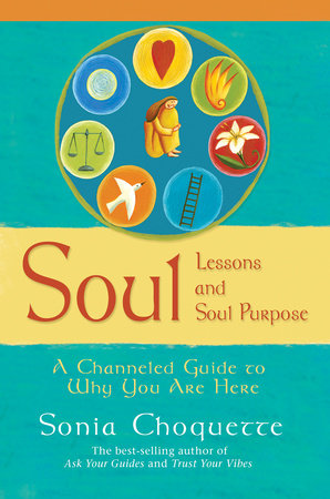 Soul Lessons and Soul Purpose by Sonia Choquette