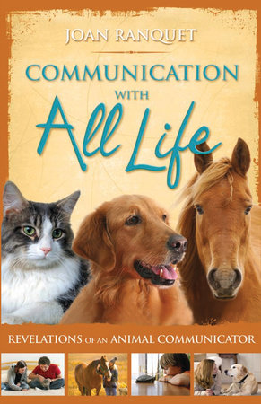 Communication With All Life by Joan Ranquet