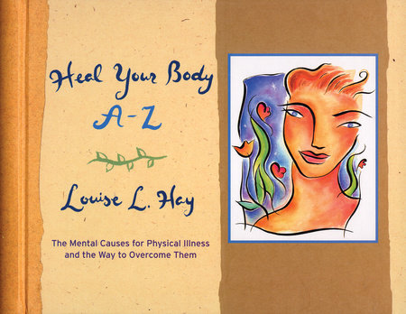 Heal Your Body A-Z by Louise Hay
