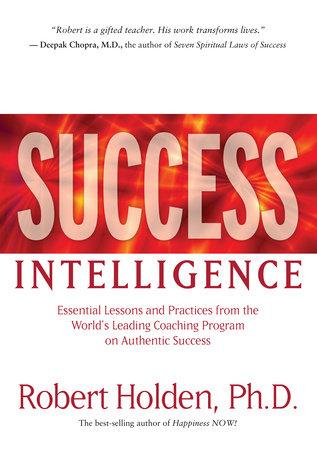 Success Intelligence by Robert Holden, Ph.D.