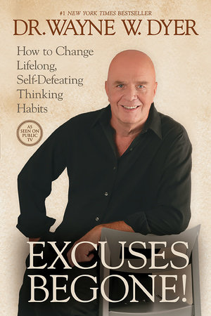 Excuses Begone! by Dr. Wayne W. Dyer