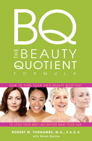 The Beauty Quotient Formula by Robert Tornambe, MD, FACS