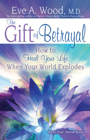 The Gift of Betrayal by Eve Wood, M.D.
