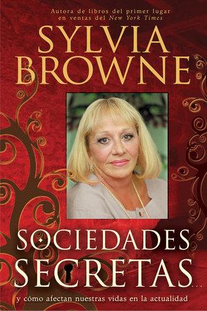 Sociedades Secretas by Sylvia Browne