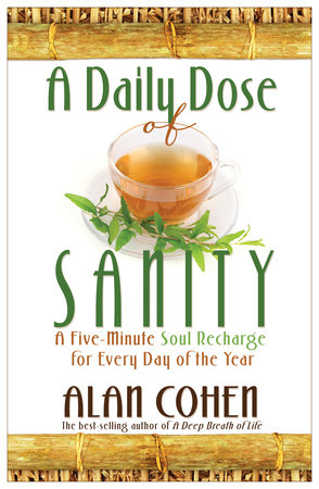 A Daily Dose of Sanity by Alan Cohen