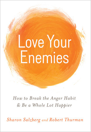 Love Your Enemies by Sharon Salzberg and Robert A.F. Thurman