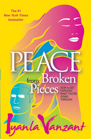 Peace From Broken Pieces by Iyanla Vanzant