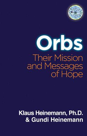 ORBS by Klaus Heinemann, Ph.D. and Gundi Heinemann