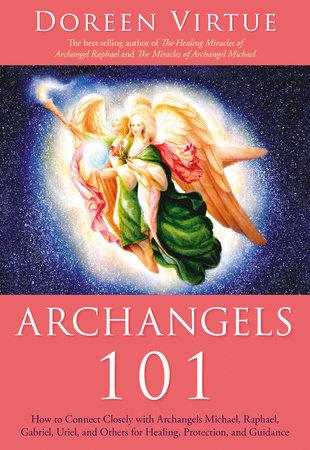 Archangels 101 by Doreen Virtue