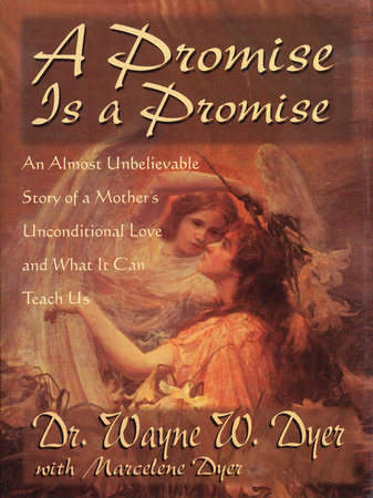 A Promise is a Promise by Dr. Wayne W. Dyer