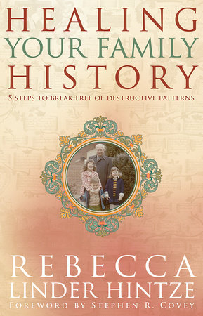 Healing Your Family History by Rebecca Linder Hintze