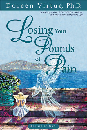 Losing Your Pounds of Pain by Doreen Virtue