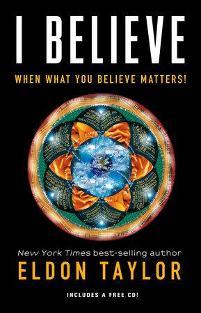 I Believe by Eldon Taylor