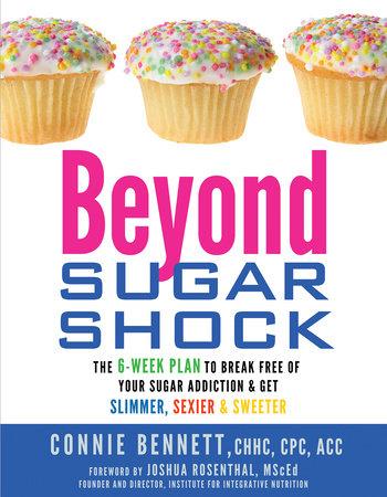 Beyond Sugar Shock by Connie Bennett, C.H.H.C., C.P.C., A.C.C.