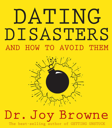 Dating Disasters and How to Avoid Them by Joy Browne, Dr.