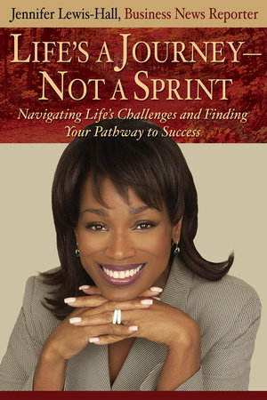 Life's A Journey, Not A Sprint by Jennifer Lewis-Hall