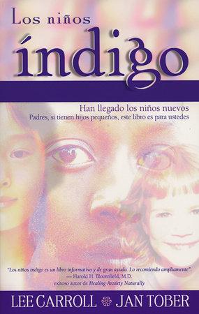 Los niños índigo by Lee Carroll and Jan Tober