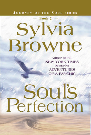 Soul's Perfection by Sylvia Browne
