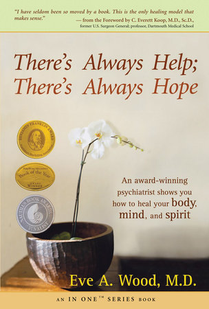 There's Always Help; There's Always Hope by Eve Wood, M.D.