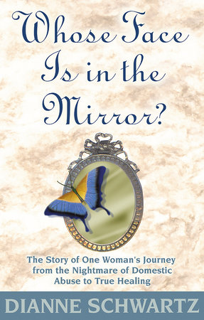 Whose Face Is in the Mirror? by Dianne Schwartz