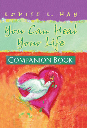 You Can Heal Your Life, Companion Book by Louise Hay