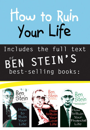How to Ruin Your Life Anthology by Ben Stein