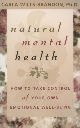 Natural Mental Health by Carla Wills-Brandom, Ph.D.