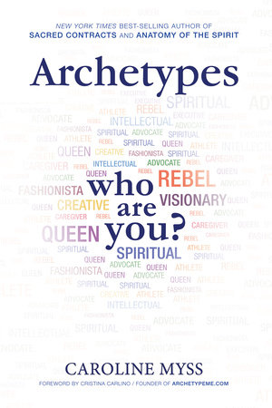 Archetypes by Caroline Myss, Ph.D.