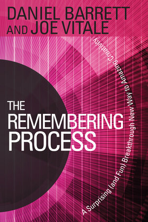 The Remembering Process by Daniel Barrett and Joe Vitale