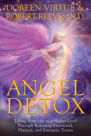 Angel Detox by Doreen Virtue and Robert Reeves