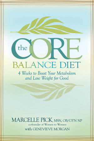 The Core Balance Diet by Macelle Pick, MSN OB/GYN NP