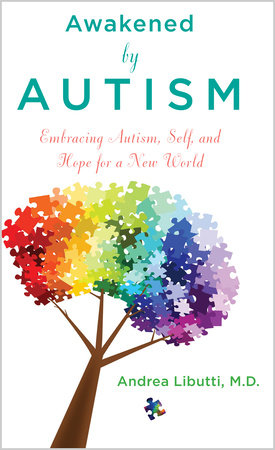 Awakened by Autism by Andrea Libutti, M.D.