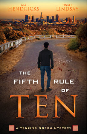 The Fifth Rule of Ten by Gay Hendricks, Ph.D. and Tinker Lindsay