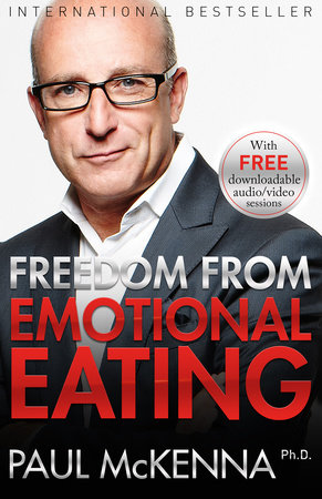Freedom from Emotional Eating by Paul McKenna, Ph.D.