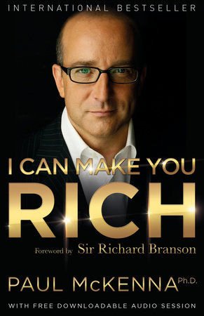 I Can Make You Rich by Paul McKenna, Ph.D.