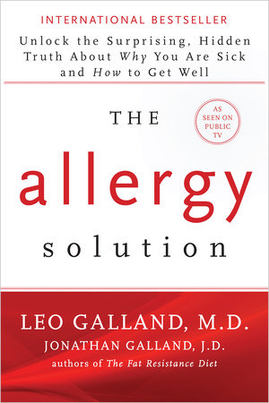 The Allergy Solution by Leo Galland, M.D. and Jonathan Galland