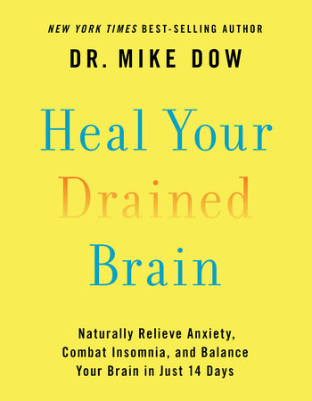 Heal Your Drained Brain by Dr. Mike Dow