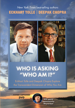 Who Is Asking #Who Am I?# by Deepak Chopra, M.D. and Eckhart Tolle