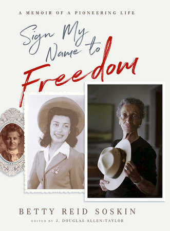 Sign My Name to Freedom by Betty Reid Soskin
