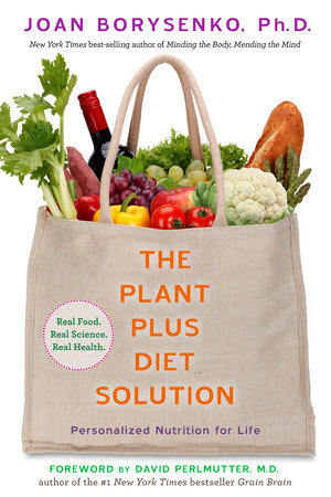 The PlantPlus Diet Solution by Joan Borysenko