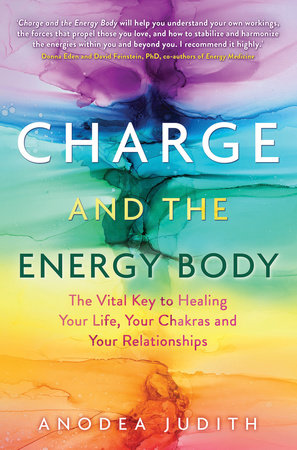 Charge and the Energy Body by Anodea Judith, Ph.D.