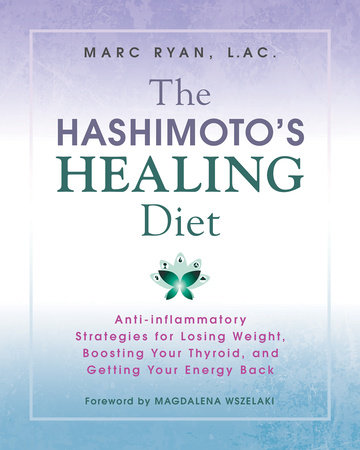 The Hashimoto's Healing Diet by Marc Ryan, LAC