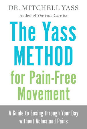 The Yass Method for Pain-Free Movement by Dr. Mitchell Yass