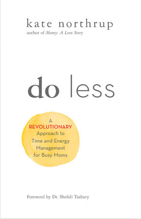 Do Less by Kate Northrup