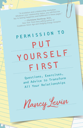 Permission to Put Yourself First by Nancy Levin